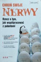 Ken Lloyd • Chroń swoje nerwy. Rzecz o tym, jak współpracować z palantami