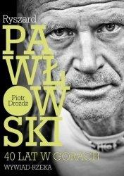 Ryszard Pawłowski, Piotr Drożdż • Ryszard Pawłowski. 40 lat w górach. Wywiad-rzeka