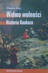 Charles King • Widmo wolności. Historia Kaukazu