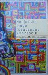 red. Maria Szyszkowska • Socjalizm i jego różnorodne koncepcje
