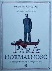 Richard Wiseman • Paranormalność. Dlaczego widzimy to, czego nie ma