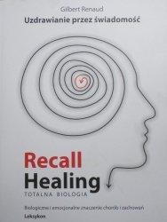 Gilbert Renaud • Recall healing. Totalna biologia