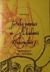Rafał Wójcik • Sztuka pamięci w Akademii Krakowskiej na przełomie XV i XVI wieku