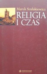 Marek Szulakiewicz • Religia i czas