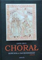 David Hiley • Chorał Kościoła zachodniego
