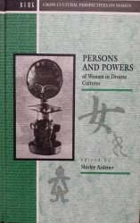 Shirley Ardener • Persons And Powers Of Women In Diverse Cultures