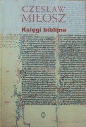 Czesław Miłosz • Księgi biblijne