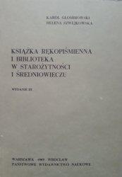 Karol Głombiowski, Helena Szwejkowska • Książka rękopiśmienna i biblioteka w starożytności i średniowieczu
