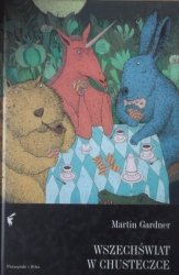 Martin Gardner • Wszechświat w chusteczce. Rozrywki matematyczne, a także zabawy, łamigłówki i gry słowne Lewisa Carrolla