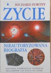 Richard Fortey • Życie, nieautoryzowana biografia. Historia pierwszych czterech miliardów lat życia na ziemi