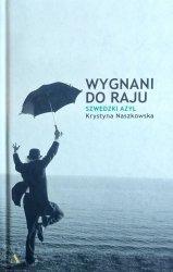 Krystyna Naszkowska • Wygnani do raju. Szwedzki azyl