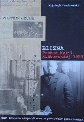 Wojciech Czuchnowski • Blizna. Proces Kurii krakowskiej 1953