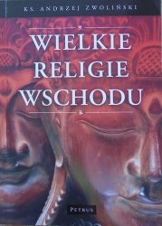 Andrzej Zwoliński • Wielkie religie Wschodu