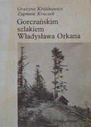 Grażyna Królikiewicz i Zygmunt Kruczek • Gorczańskim szlakiem Władysława Orkana