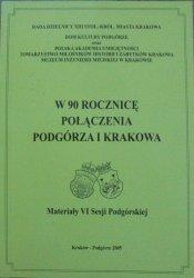W 90 rocznicę połączenia Podgórza i Krakowa • VI Sesja Podgórska