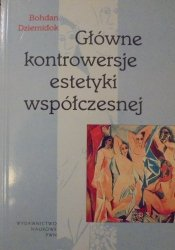 Bohdan Dziemidok • Główne kontrowersje estetyki współczesnej