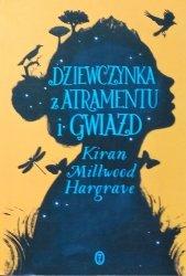 Kiran Millwood Hargrave • Dziewczynka z atramentu i gwiazd