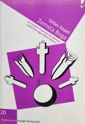 Gilles Kepel • Zemsta Boga. Religijna rekonkwista świata