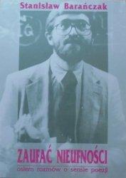 Stanisław Barańczak • Zaufać nieufności. Osiem rozmów o sensie poezji [autograf autora]