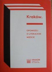 Kraków. Opowieści o literackim mieście