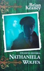 Brian Keaney • Nathaniel Wolfe. Tom 1. Straszna historia