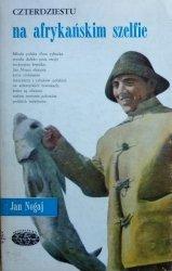 Jan Nogaj • Czterdziestu na afrykańskim szelfie [Naokoło Świata]