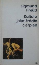 Zygmunt Freud • Kultura jako źródło cierpień