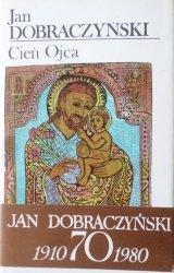 Jan Dobraczyński • Cień ojca