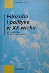 red. Marek Szulakiewicz • Filozofia i polityka w XX wieku [MacIntyre, Foucault]