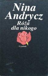 Nina Andrycz • Róża dla nikogo