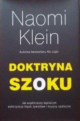 Naomi Klein • Doktryna szoku. Jak współczesny kapitalizm wykorzystuje klęski żywiołowe i kryzysy społeczne