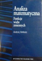 Andrzej Birkholc • Analiza matematyczna. Funkcje wielu zmiennych