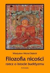 Władysław Michał Dębicki • Filozofia nicości. Rzecz o istocie buddyzmu