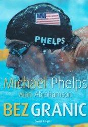 Michael Phelps, Alan Abrahamson • Bez granic