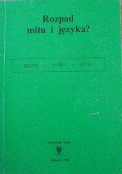 red. Barbara Czapik • Rozpad mitu i języka? [literatura czeska, słowacka, bałkańska]