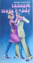 Marian Wieczysty • Tańczyć każdy może [Janusz Wysocki, wydanie 1.]