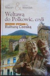 Leszek Mazan, Andrzej Wierdak • Wełtawą do Polkowic, czyli Miedziowe Spotkania z Kulturą Czeską