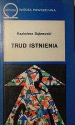 Kazimierz Dąbrowski • Trud istnienia