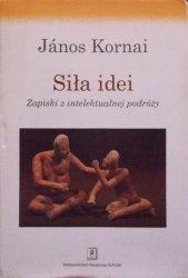 Janos Kornai • Siła idei. Zapiski z intelektualnej podróży