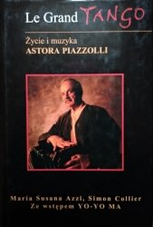 Maria Susanna Azzi, Simon Collier • Le grand tango. Życie i muzyka Astora Piazzoli