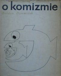 Bohdan Dziemidok • O komizmie