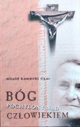 Witold Kawecki • Bóg pochylony nad człowiekiem