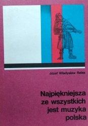 Józef Władysław Reiss • Najpiękniejsza ze wszystkich jest muzyka polska