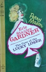 Erle Stanley Gardner • The Case of the Lucky Loser