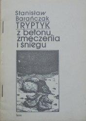 Stanisław Barańczak • Tryptyk z betonu, zmęczenia i śniegu