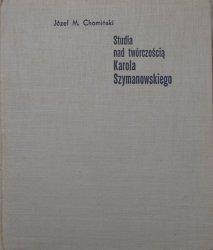 Józef M. Chomiński • Studia nad twórczością Karola Szymanowskiego