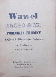 Józef Zajączkowski • Wawel. Grobowce, pomniki i trumny Królów i Wieszczów polskich w Krakowie
