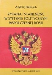 Andrzej Stelmach • Zmiana i stabilność w systemie politycznym współczesnej Rosji