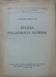 Stanisław Urbańczyk • Religia pogańskich Słowian [dedykacja autora]