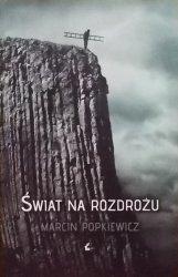 Marcin Popkiewicz • Świat na rozdrożu